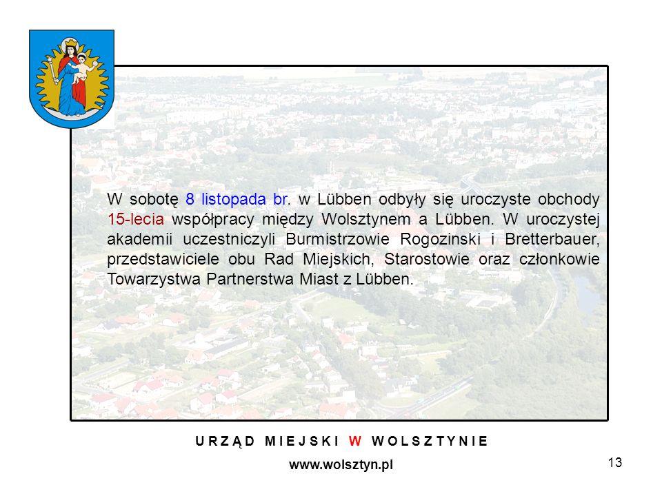 13 U R Z Ą D M I E J S K I W W O L S Z T Y N I E www.wolsztyn.pl W sobotę 8 listopada br. w Lübben odbyły się uroczyste obchody 15-lecia współpracy mi