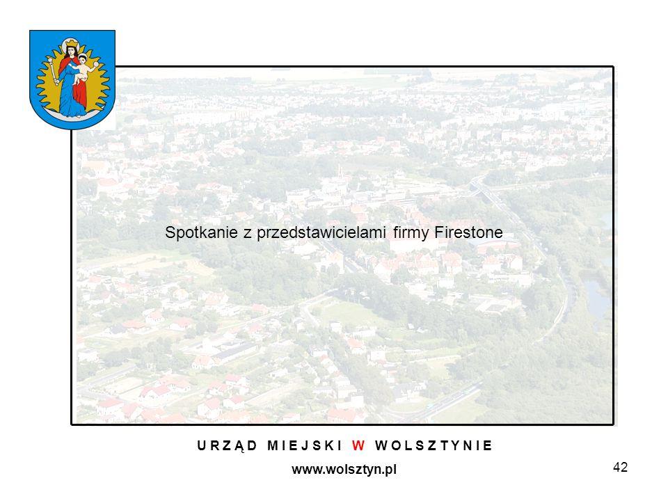 42 U R Z Ą D M I E J S K I W W O L S Z T Y N I E www.wolsztyn.pl Spotkanie z przedstawicielami firmy Firestone