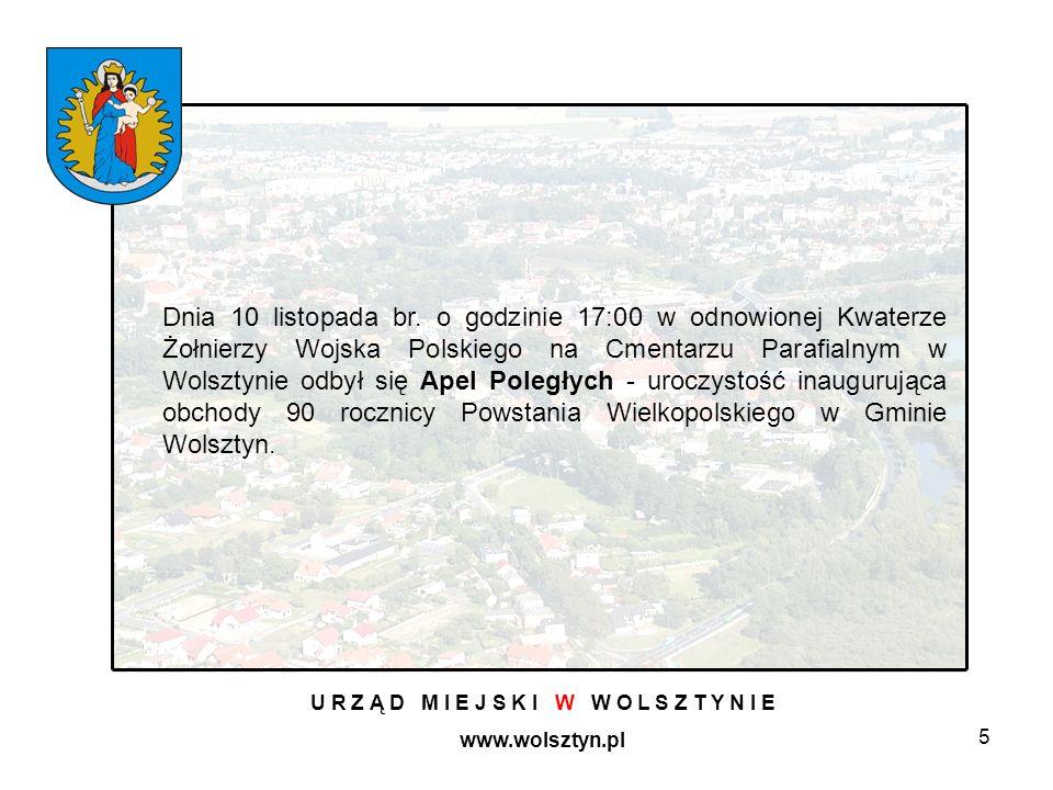 5 U R Z Ą D M I E J S K I W W O L S Z T Y N I E www.wolsztyn.pl Dnia 10 listopada br. o godzinie 17:00 w odnowionej Kwaterze Żołnierzy Wojska Polskieg