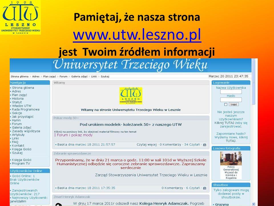 Pamiętaj, że nasza strona www.utw.leszno.pl jest Twoim źródłem informacji www.utw.leszno.pl
