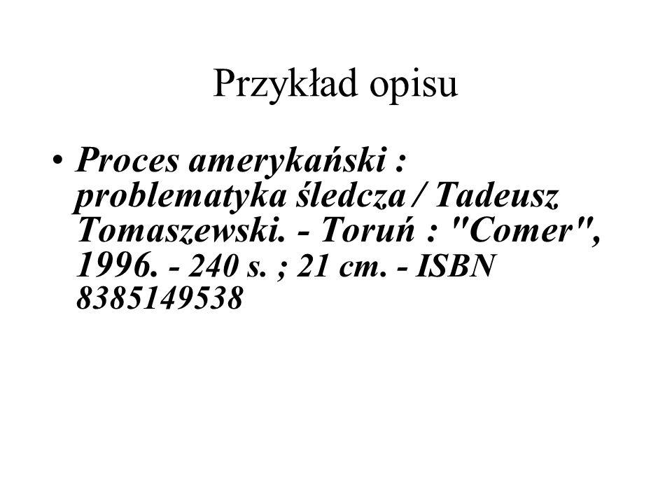 Przykład opisu Proces amerykański : problematyka śledcza / Tadeusz Tomaszewski.