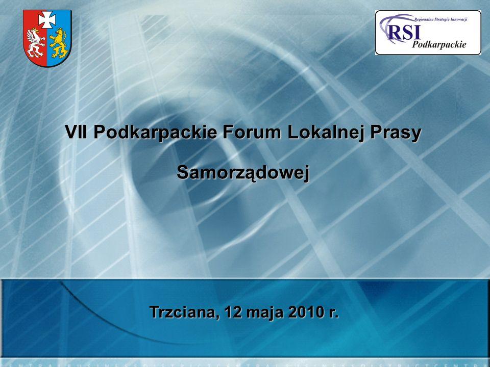 VII Podkarpackie Forum Lokalnej Prasy Samorządowej Trzciana, 12 maja 2010 r.