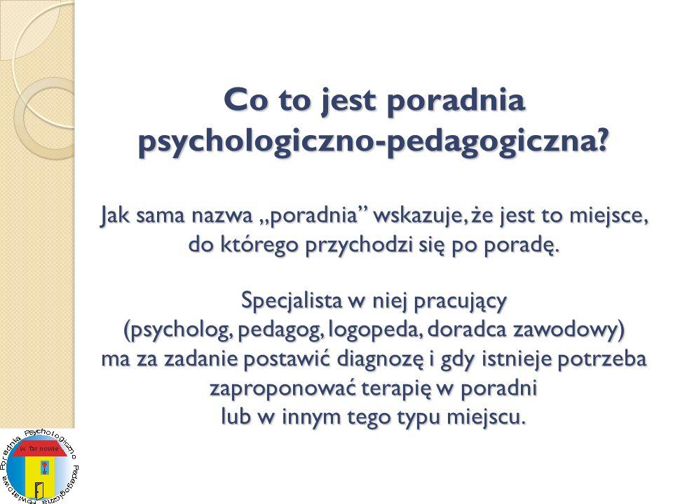 Co to jest poradnia psychologiczno-pedagogiczna? Jak sama nazwa poradnia wskazuje, że jest to miejsce, do którego przychodzi się po poradę. Specjalist