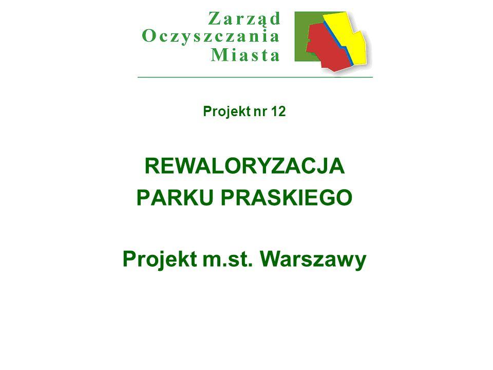 Projekt nr 12 REWALORYZACJA PARKU PRASKIEGO Projekt m.st. Warszawy