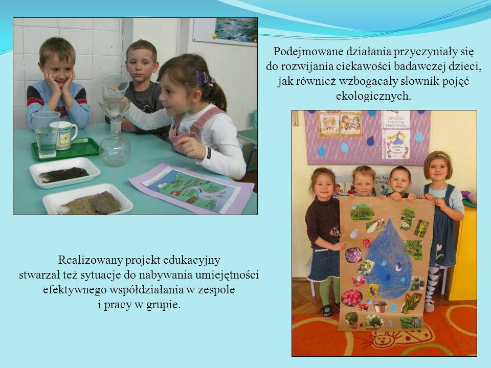 Realizowany projekt edukacyjny stwarzał też sytuacje do nabywania umiejętności efektywnego współdziałania w zespole i pracy w grupie. Podejmowane dzia