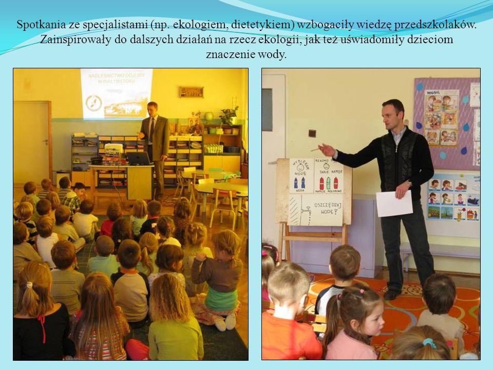 Spotkania ze specjalistami (np. ekologiem, dietetykiem) wzbogaciły wiedzę przedszkolaków. Zainspirowały do dalszych działań na rzecz ekologii, jak też