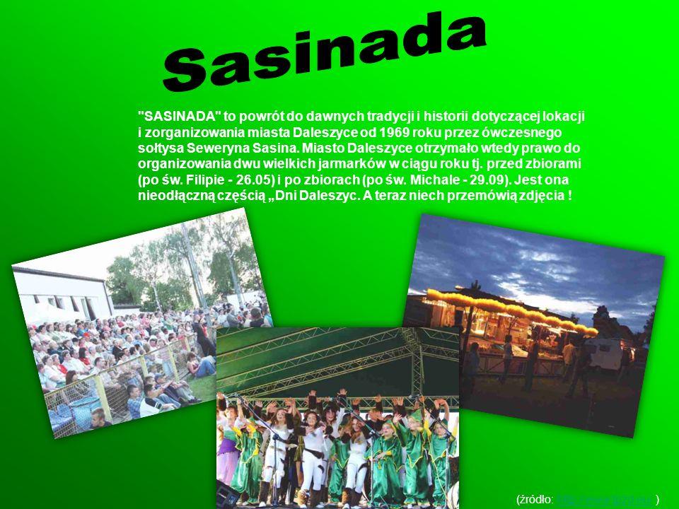 SASINADA to powrót do dawnych tradycji i historii dotyczącej lokacji i zorganizowania miasta Daleszyce od 1969 roku przez ówczesnego sołtysa Seweryna Sasina.