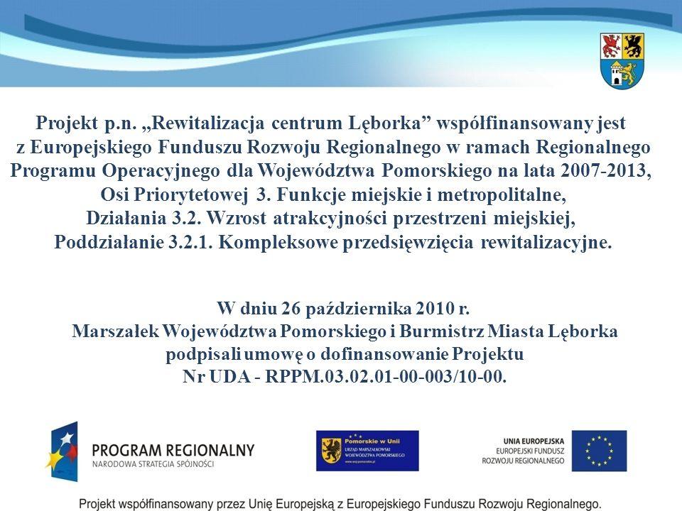 Projekt p.n. Rewitalizacja centrum Lęborka współfinansowany jest z Europejskiego Funduszu Rozwoju Regionalnego w ramach Regionalnego Programu Operacyj