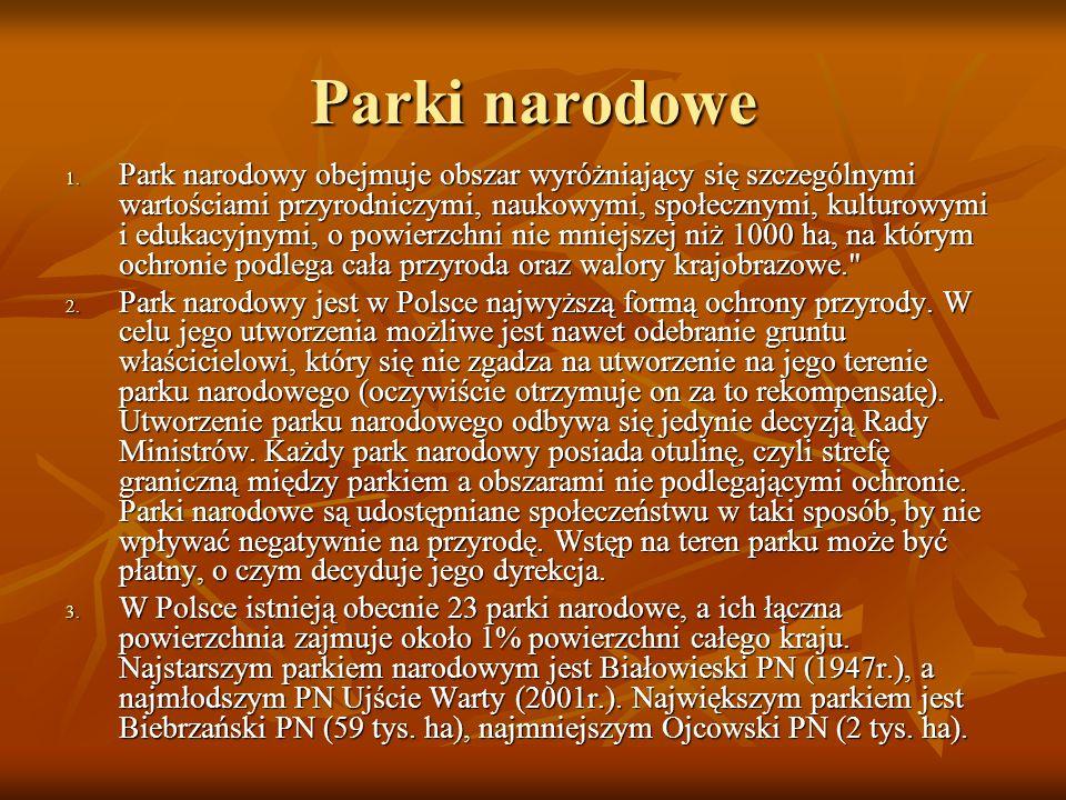 Parki narodowe 1. Park narodowy obejmuje obszar wyróżniający się szczególnymi wartościami przyrodniczymi, naukowymi, społecznymi, kulturowymi i edukac