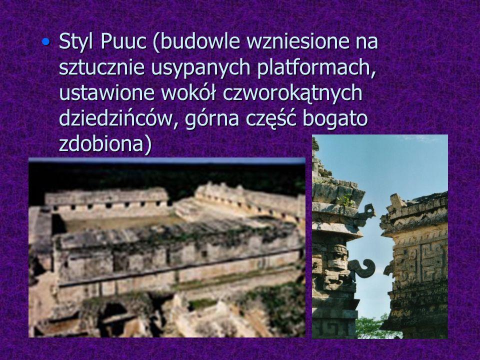 Styl Puuc (budowle wzniesione na sztucznie usypanych platformach, ustawione wokół czworokątnych dziedzińców, górna część bogato zdobiona)Styl Puuc (bu