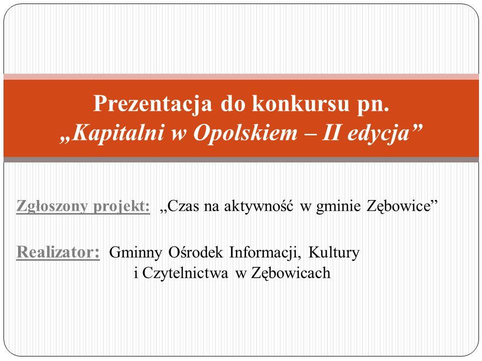 Zgłoszony projekt: Czas na aktywność w gminie Zębowice Prezentacja do konkursu pn.
