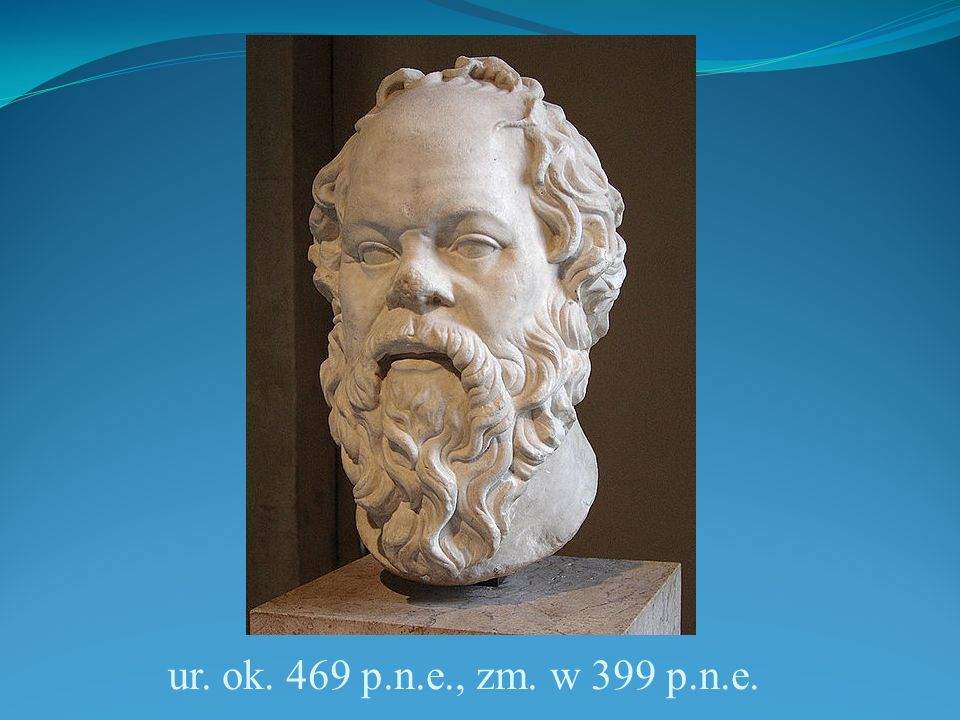 ur. ok. 469 p.n.e., zm. w 399 p.n.e.
