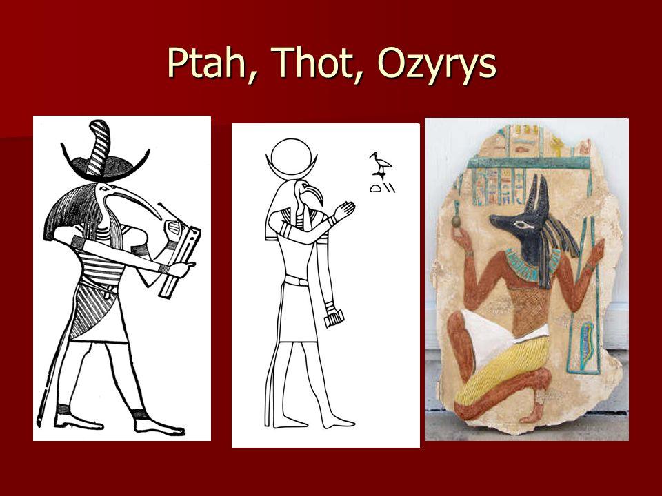 Ptah, Thot, Ozyrys