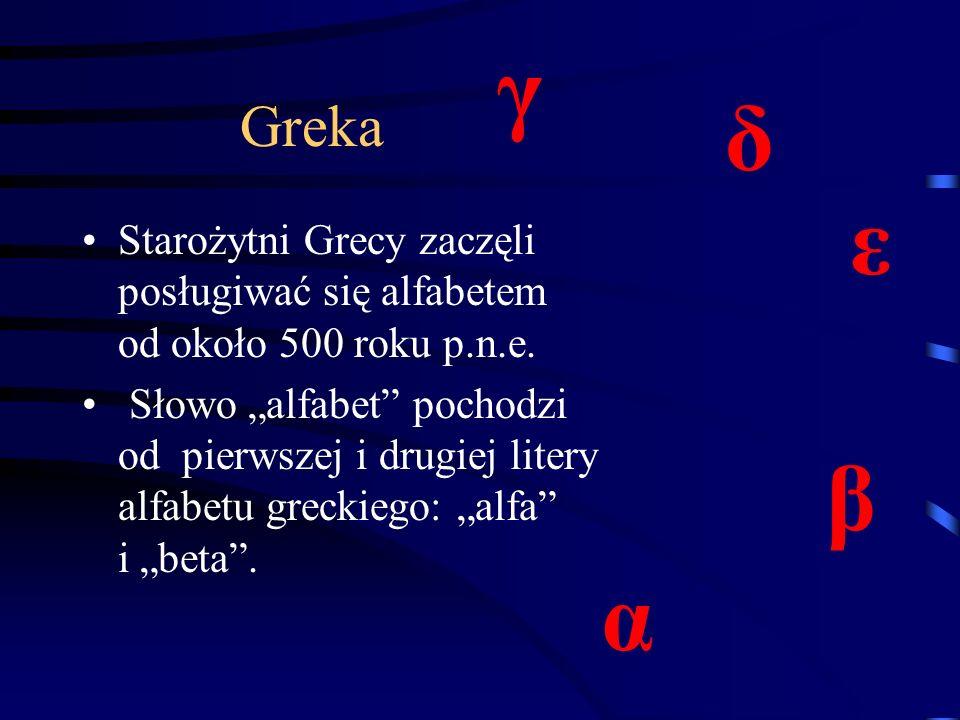 Greka Starożytni Grecy zaczęli posługiwać się alfabetem od około 500 roku p.n.e.