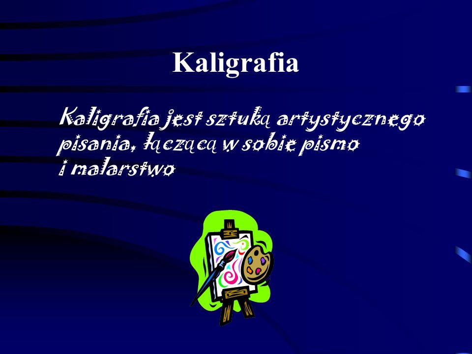 Kaligrafia Kaligrafia jest sztuk ą artystycznego pisania, ł ą cz ą c ą w sobie pismo i malarstwo
