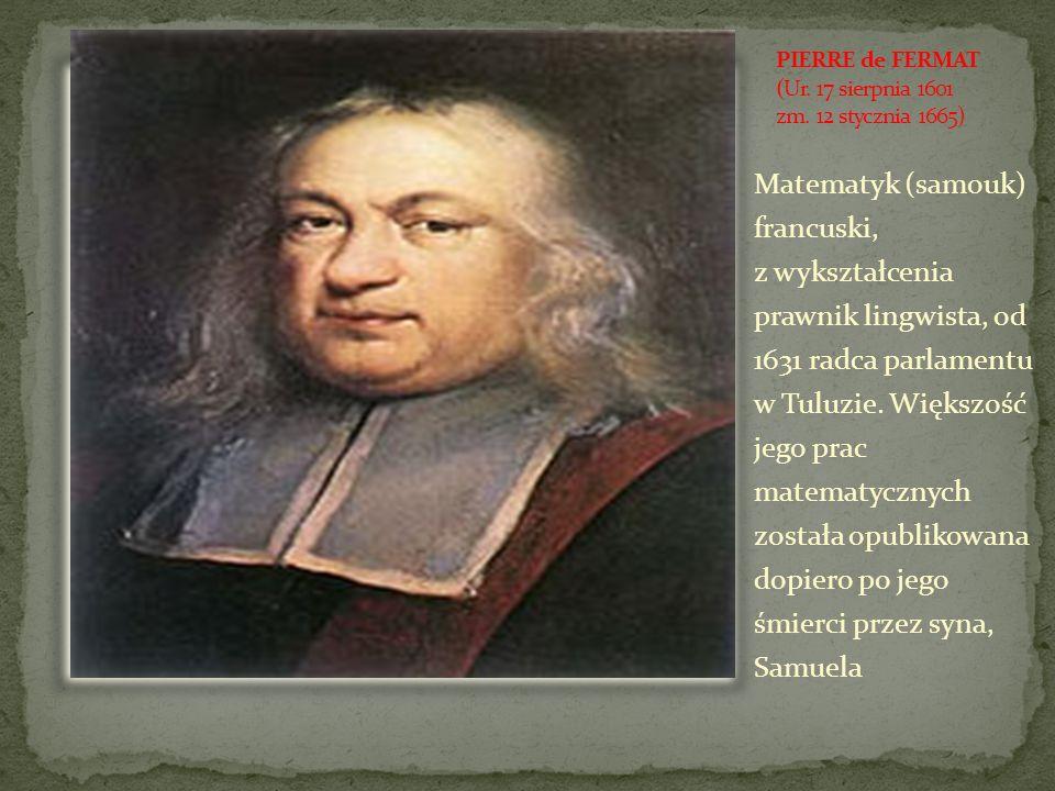 Matematyk (samouk) francuski, z wykształcenia prawnik lingwista, od 1631 radca parlamentu w Tuluzie. Większość jego prac matematycznych została opubli