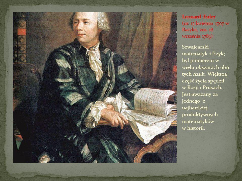 Szwajcarski matematyk i fizyk; był pionierem w wielu obszarach obu tych nauk. Większą część życia spędził w Rosji i Prusach. Jest uważany za jednego z