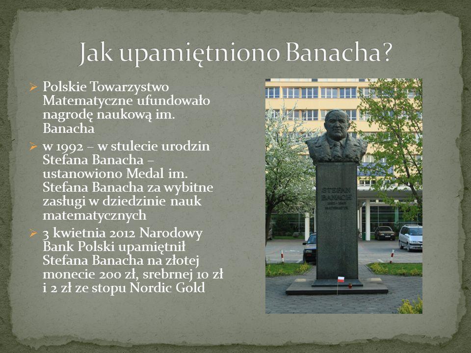 Polskie Towarzystwo Matematyczne ufundowało nagrodę naukową im. Banacha w 1992 – w stulecie urodzin Stefana Banacha – ustanowiono Medal im. Stefana Ba