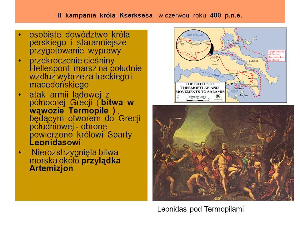 II kampania króla Kserksesa w czerwcu roku 480 p.n.e. osobiste dowództwo króla perskiego i staranniejsze przygotowanie wyprawy. przekroczenie cieśniny