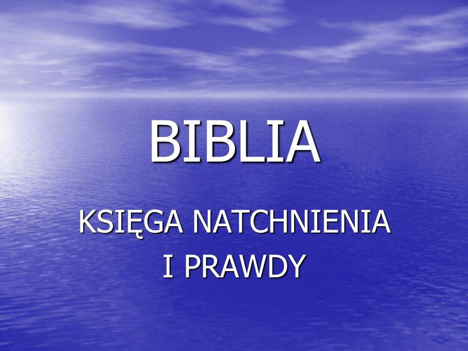 BIBLIA KSIĘGA NATCHNIENIA I PRAWDY