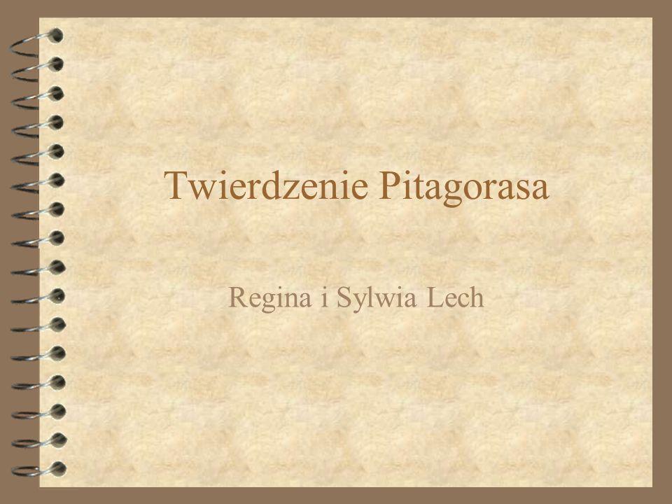 Twierdzenie Pitagorasa Regina i Sylwia Lech