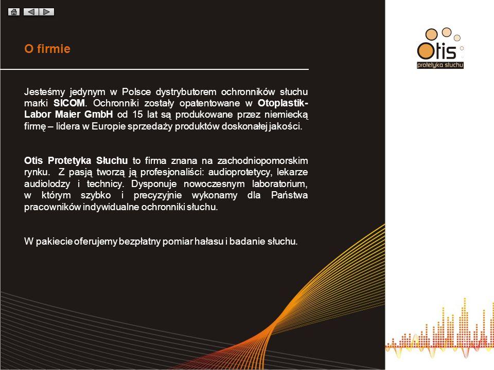 O firmie Jesteśmy jedynym w Polsce dystrybutorem ochronników słuchu marki SICOM. Ochronniki zostały opatentowane w Otoplastik- Labor Maier GmbH od 15