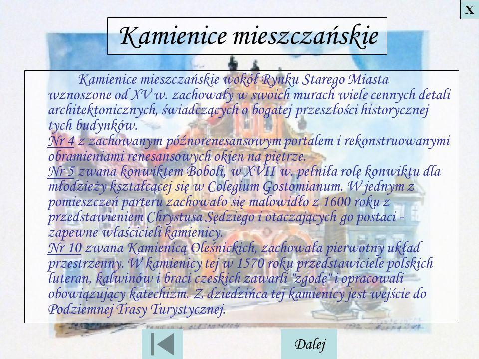 Kamienice mieszczańskie Kamienice mieszczańskie wokół Rynku Starego Miasta wznoszone od XV w. zachowały w swoich murach wiele cennych detali architekt