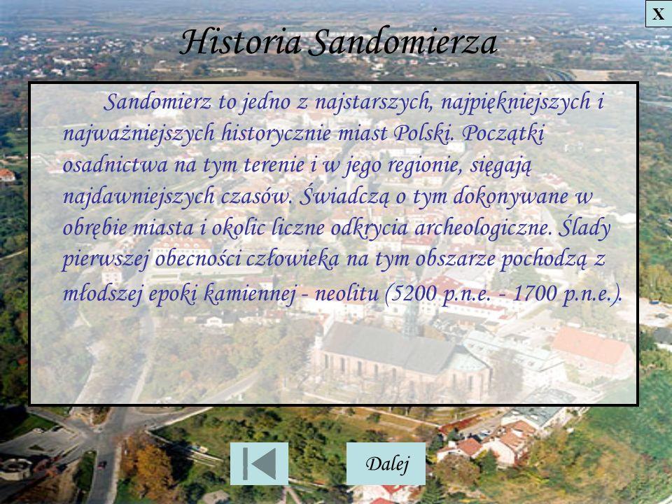 Historia Sandomierza Sandomierz to jedno z najstarszych, najpiękniejszych i najważniejszych historycznie miast Polski. Początki osadnictwa na tym tere