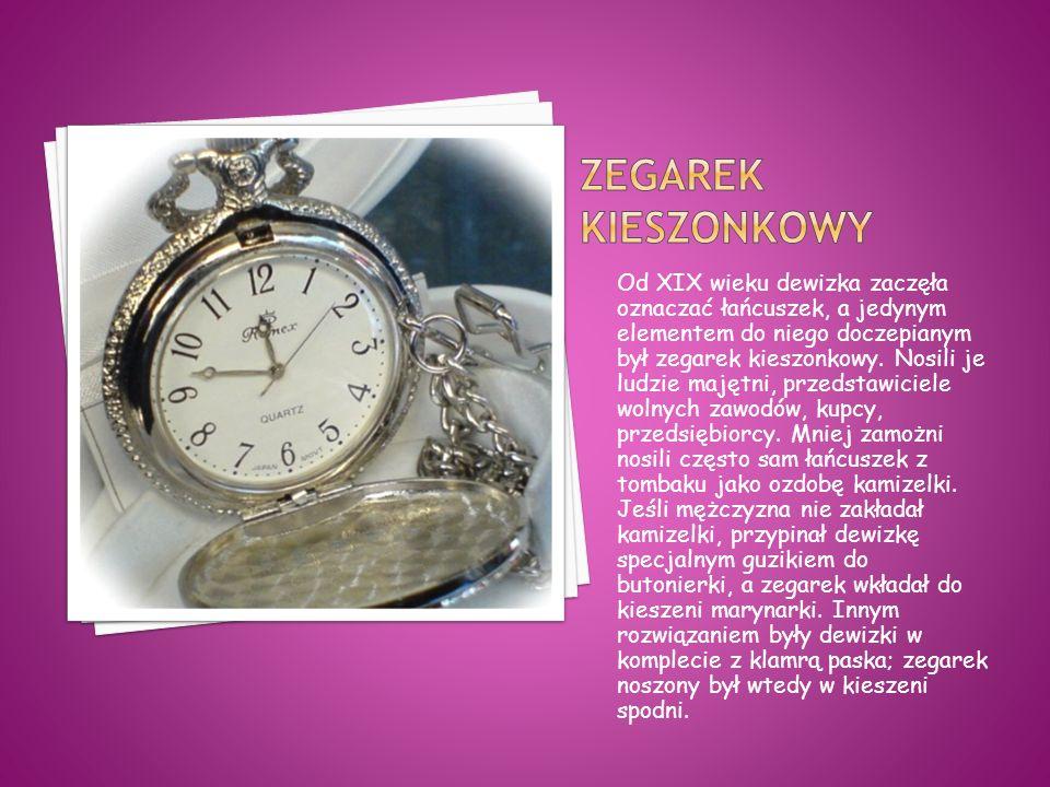 Od XIX wieku dewizka zaczęła oznaczać łańcuszek, a jedynym elementem do niego doczepianym był zegarek kieszonkowy.