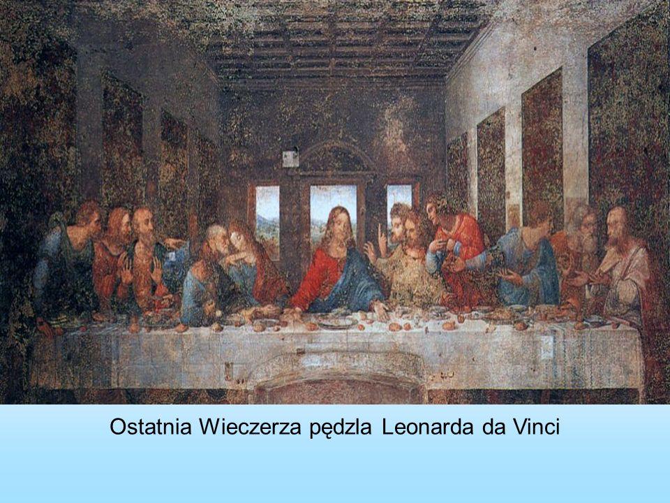 Ostatnia Wieczerza pędzla Leonarda da Vinci