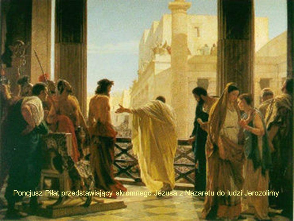 Poncjusz Piłat przedstawiający skromnego Jezusa z Nazaretu do ludzi Jerozolimy