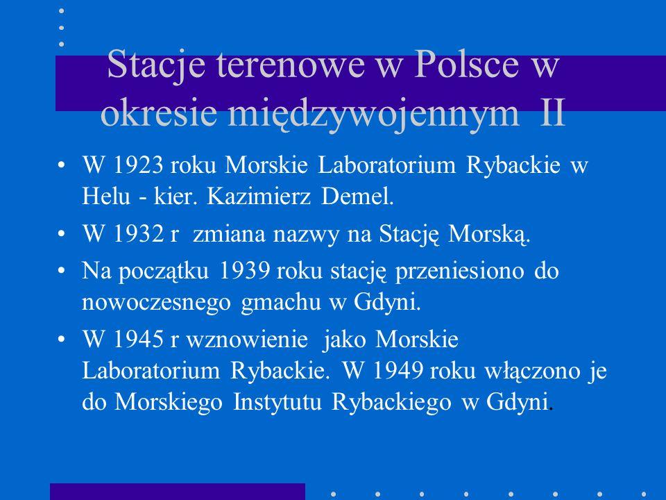 Stacje terenowe w Polsce w okresie międzywojennym I w 1920 roku powołano Stację Hydrobiologiczną nad jeziorem Wigry.