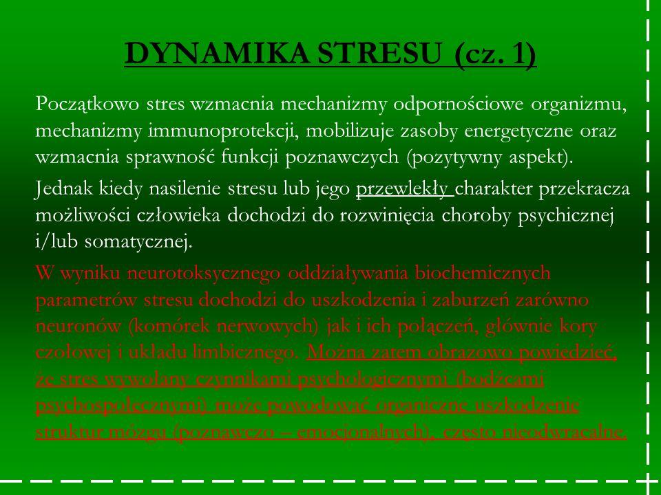 Początkowo stres wzmacnia mechanizmy odpornościowe organizmu, mechanizmy immunoprotekcji, mobilizuje zasoby energetyczne oraz wzmacnia sprawność funkc