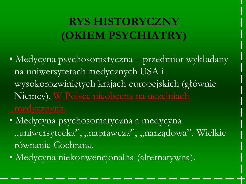 RYS HISTORYCZNY (OKIEM PSYCHIATRY) Medycyna psychosomatyczna – przedmiot wykładany na uniwersytetach medycznych USA i wysokorozwiniętych krajach europ