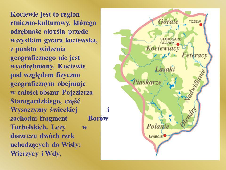 Kociewie jest to region etniczno-kulturowy, którego odrębność określa przede wszystkim gwara kociewska, z punktu widzenia geograficznego nie jest wyod