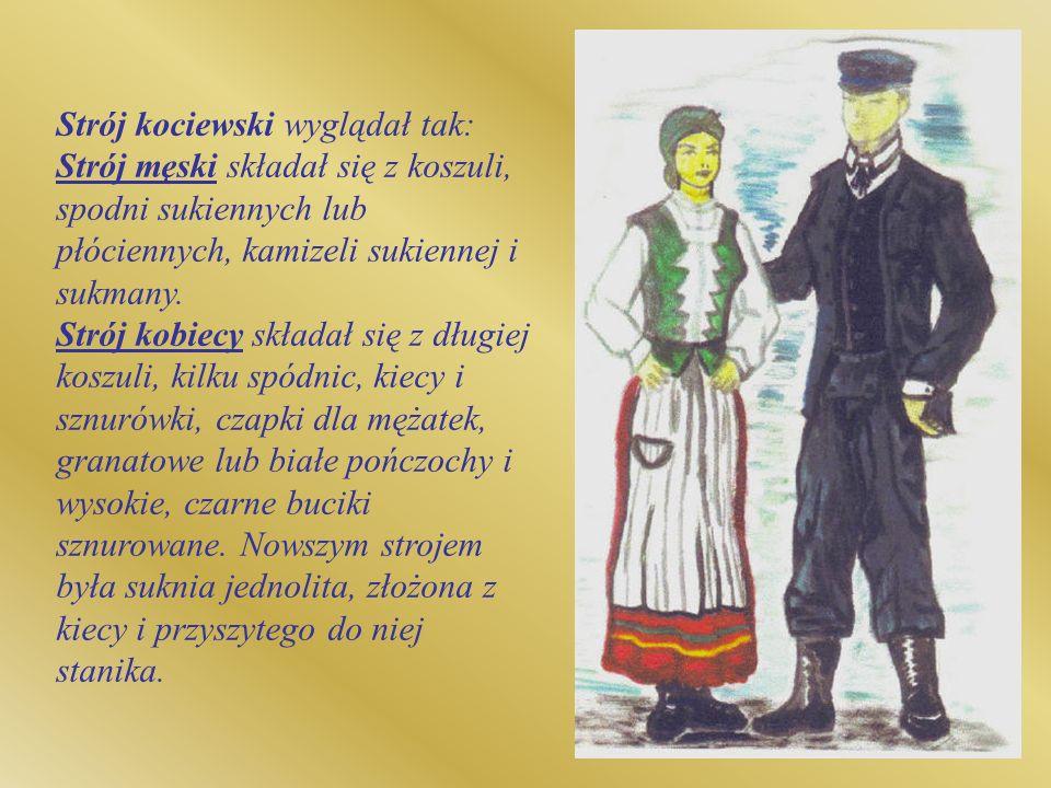 Strój kociewski wyglądał tak: Strój męski składał się z koszuli, spodni sukiennych lub płóciennych, kamizeli sukiennej i sukmany. Strój kobiecy składa