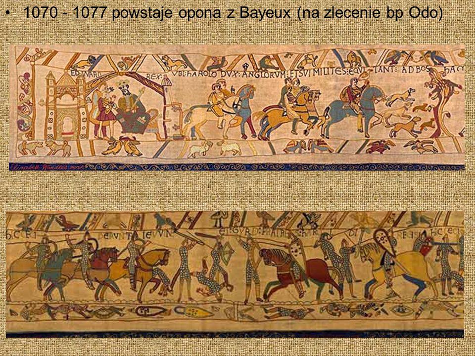 1070 - 1077 powstaje opona z Bayeux (na zlecenie bp Odo)