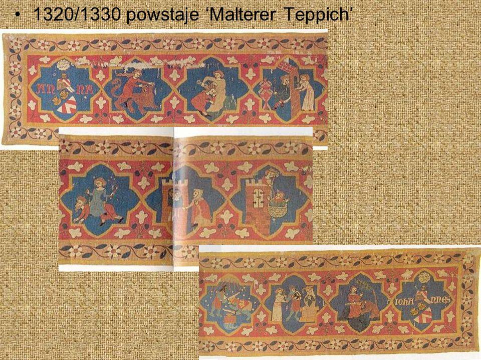 1320/1330 powstaje Malterer Teppich