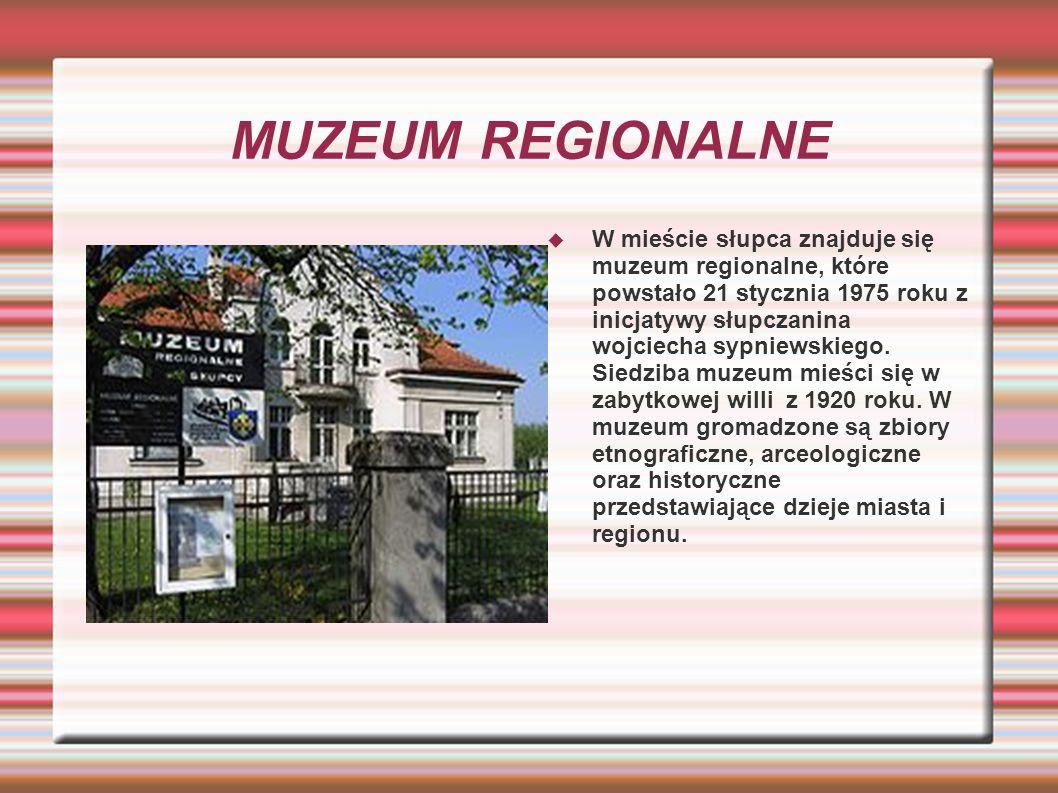 MUZEUM REGIONALNE W mieście słupca znajduje się muzeum regionalne, które powstało 21 stycznia 1975 roku z inicjatywy słupczanina wojciecha sypniewskiego.