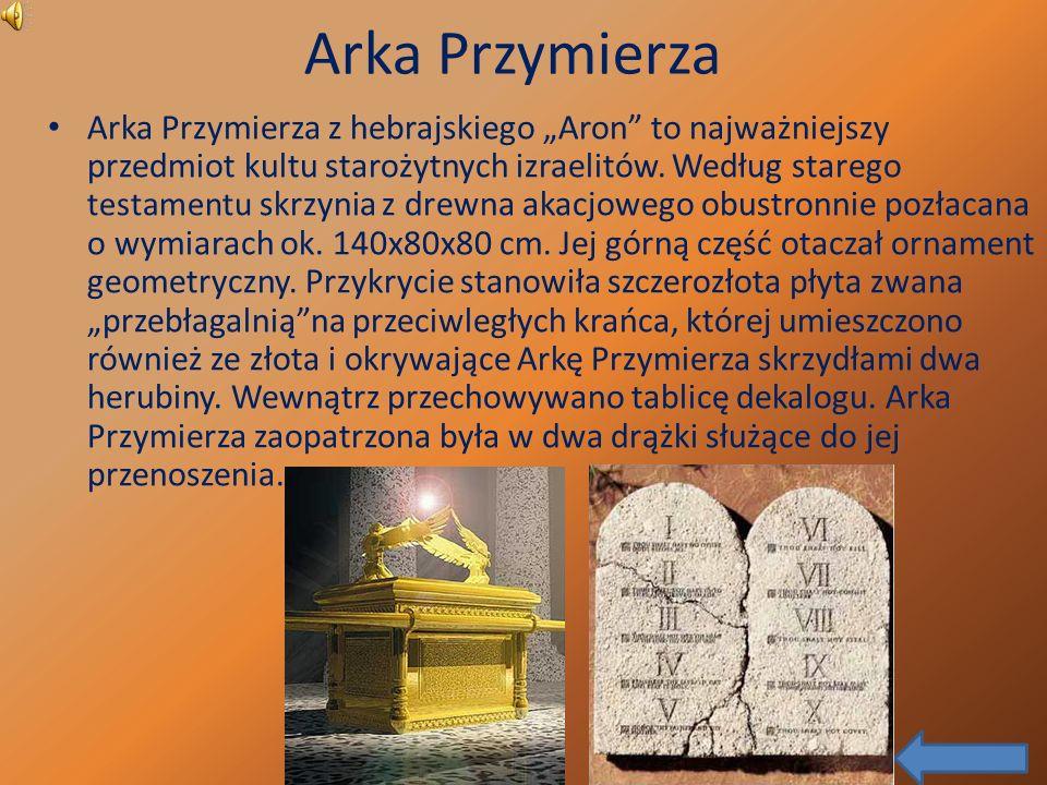 Arka Przymierza Arka Przymierza z hebrajskiego Aron to najważniejszy przedmiot kultu starożytnych izraelitów.