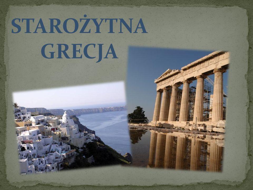 HISTORIA GRECJI Starożytna Grecja była terenowo zbliżona do Grecji współczesnej.