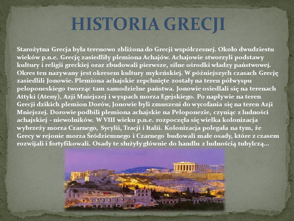 HISTORIA GRECJI Starożytna Grecja była terenowo zbliżona do Grecji współczesnej. Około dwudziestu wieków p.n.e. Grecję zasiedliły plemiona Achajów. Ac