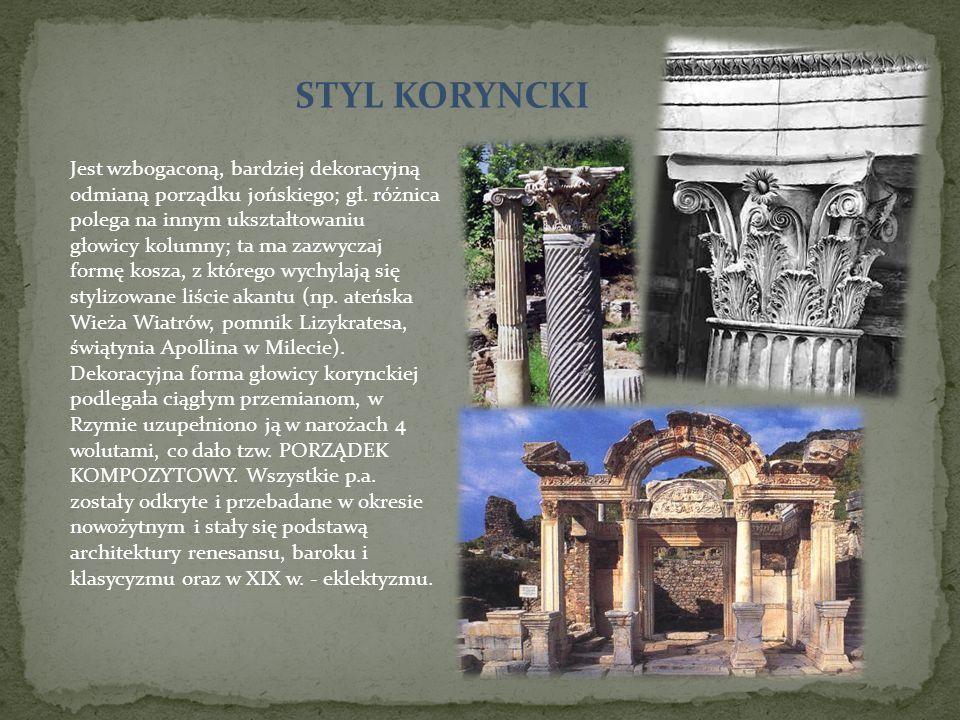 STYL DORYCKI Najstarszy z porządków architektonicznych greckich, ukształtowany w okresie dojrzałego archaizmu (VII w.