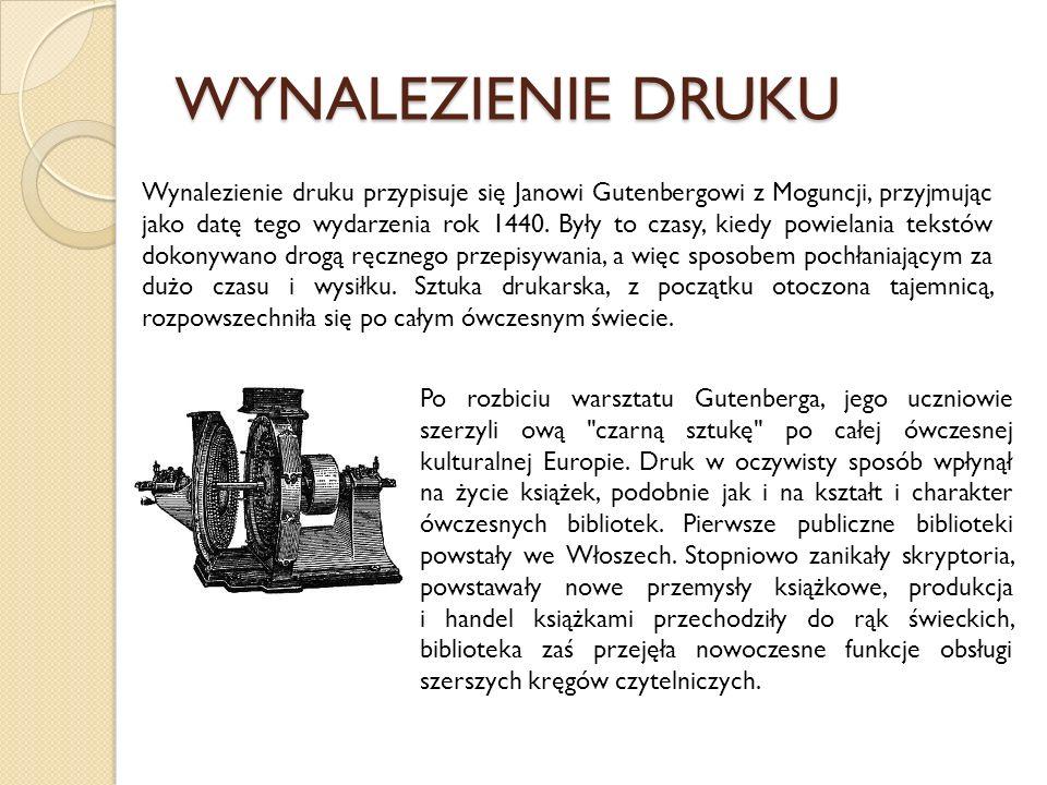 WYNALEZIENIE DRUKU Wynalezienie druku przypisuje się Janowi Gutenbergowi z Moguncji, przyjmując jako datę tego wydarzenia rok 1440. Były to czasy, kie