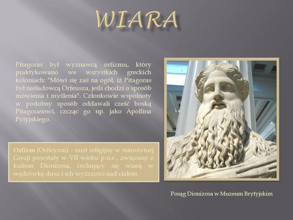 Pitagoras był wyznawcą orfizmu, który praktykowano we wszystkich greckich koloniach: