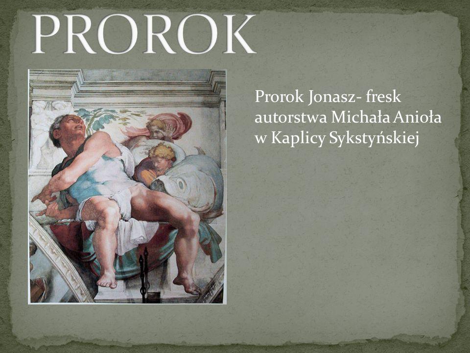Prorok Jonasz- fresk autorstwa Michała Anioła w Kaplicy Sykstyńskiej