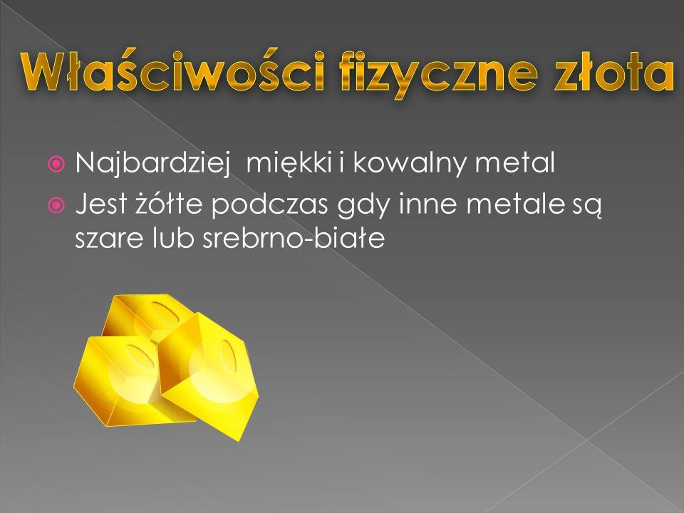 Najbardziej miękki i kowalny metal Jest żółte podczas gdy inne metale są szare lub srebrno-białe