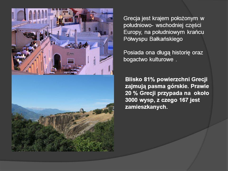 Grecja jest krajem położonym w południowo- wschodniej części Europy, na południowym krańcu Półwyspu Bałkańskiego Posiada ona długą historię oraz bogac