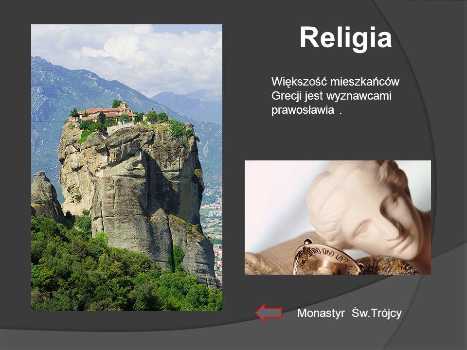 Religia Większość mieszkańców Grecji jest wyznawcami prawosławia. Monastyr Św.Trójcy