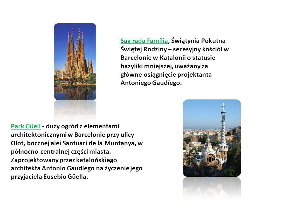 Sag rada Família, Świątynia Pokutna Świętej Rodziny – secesyjny kościół w Barcelonie w Katalonii o statusie bazyliki mniejszej, uważany za główne osią